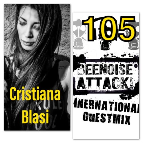 beenoise attack int. guestmix ep. 105 with Cristiana Blasi