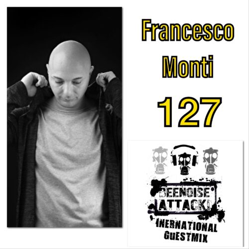 beenoise attack int. guestmix ep. 127