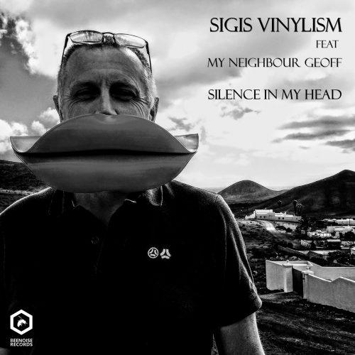 Sigis Vinylism-Silence in my head feat. my neighbour Geff