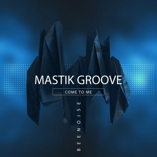 Mastik Groove-Come To me
